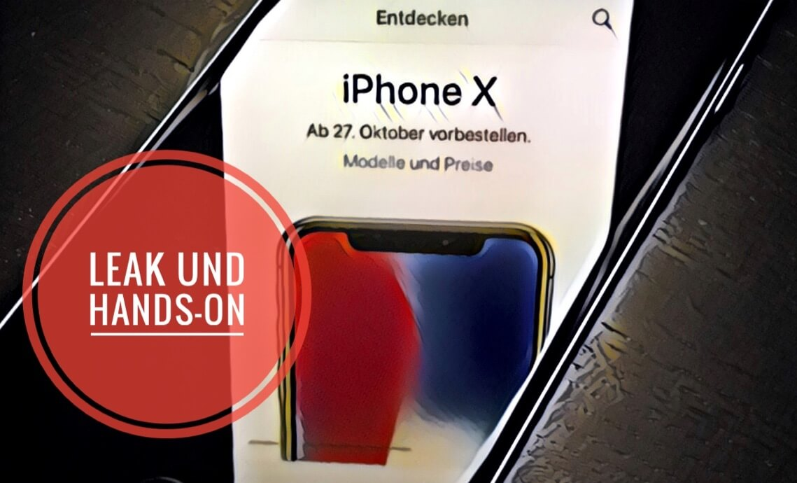 iPhone X Leak und Hands-On